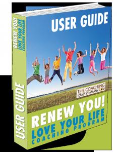 Renew You Love Your Life Coaching Program 3D User Guide