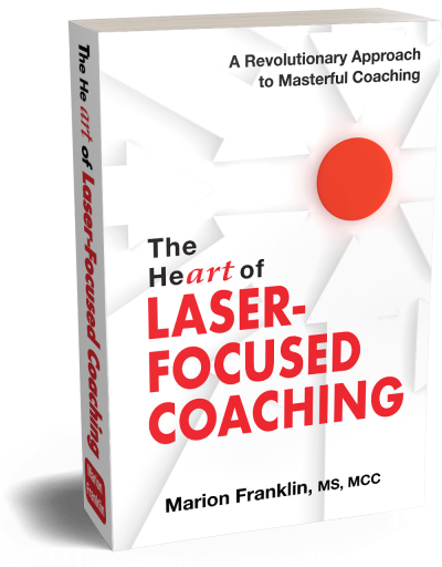 The Heart of Laser-Focused Coaching Book by Marion Franklin