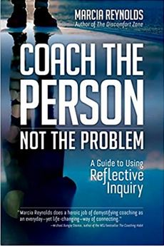Coach the Person Not the Problem Book by Marcia Reynolds