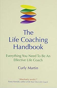 The Life Coaching Handbook by Curly Martin