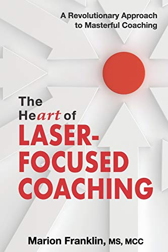 The Heart of Laser-Focused Coaching book cover